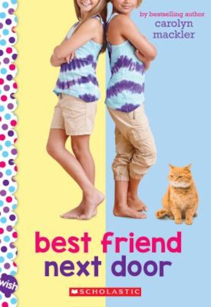 Best Friend Next Door: A Wish Novel, Paperback