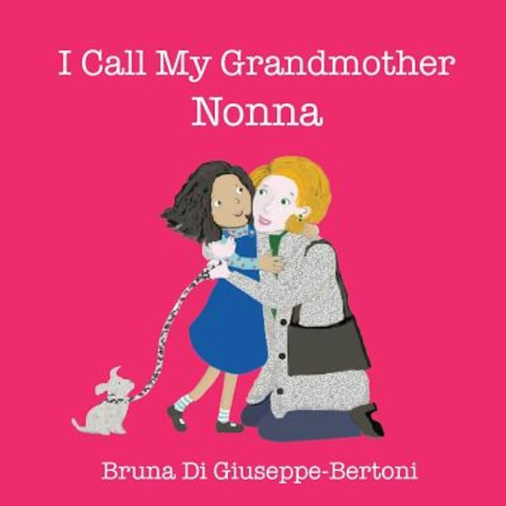 I Call My Grandmother Nonna, Paperback