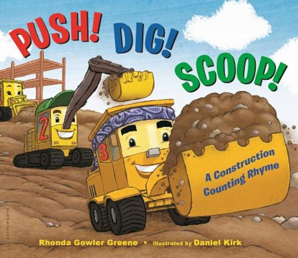 Push! Dig! Scoop!: A Construction Counting Rhyme, Hardcover