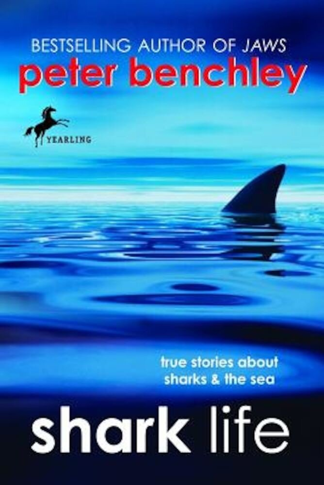 Shark Life: True Stories about Sharks & the Sea, Paperback