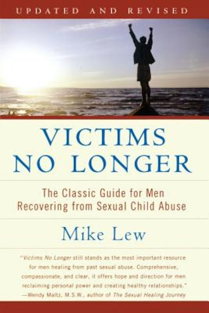 Victims No Longer (Second Edition): The Classic Guide for Men Recovering from Sexual Child Abuse, Paperback