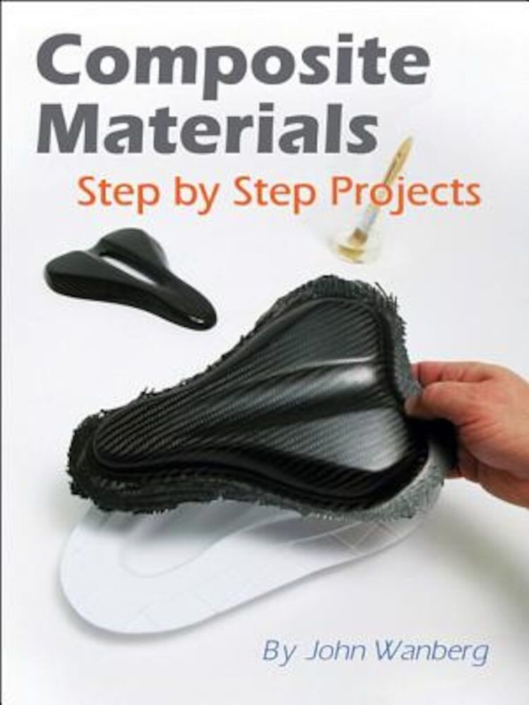 Composite Materials: Step-By-Step Projects, Paperback