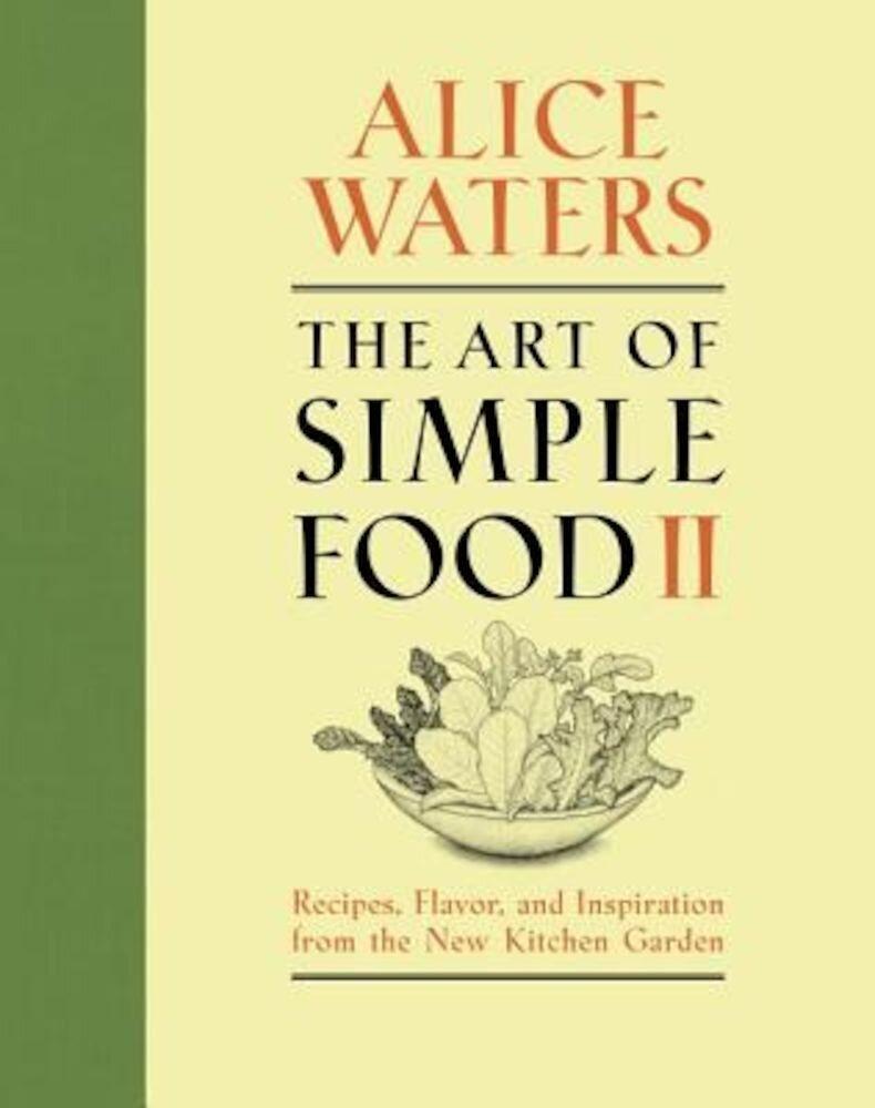 The Art of Simple Food II, Hardcover