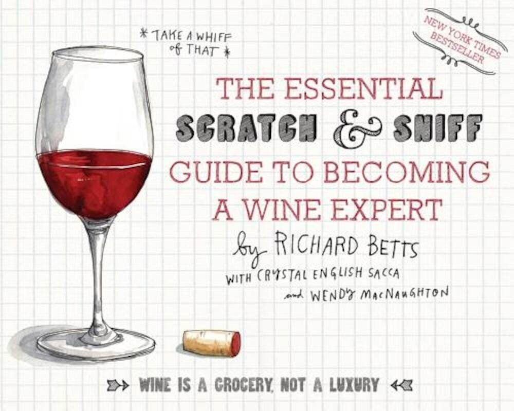 The Essential Scratch & Sniff Guide to Becoming a Wine Expert, Hardcover