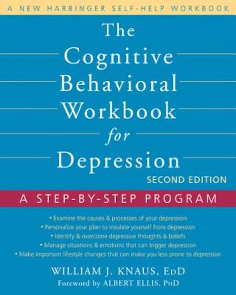 The Cognitive Behavioral Workbook for Depression: A Step-By-Step Program, Paperback