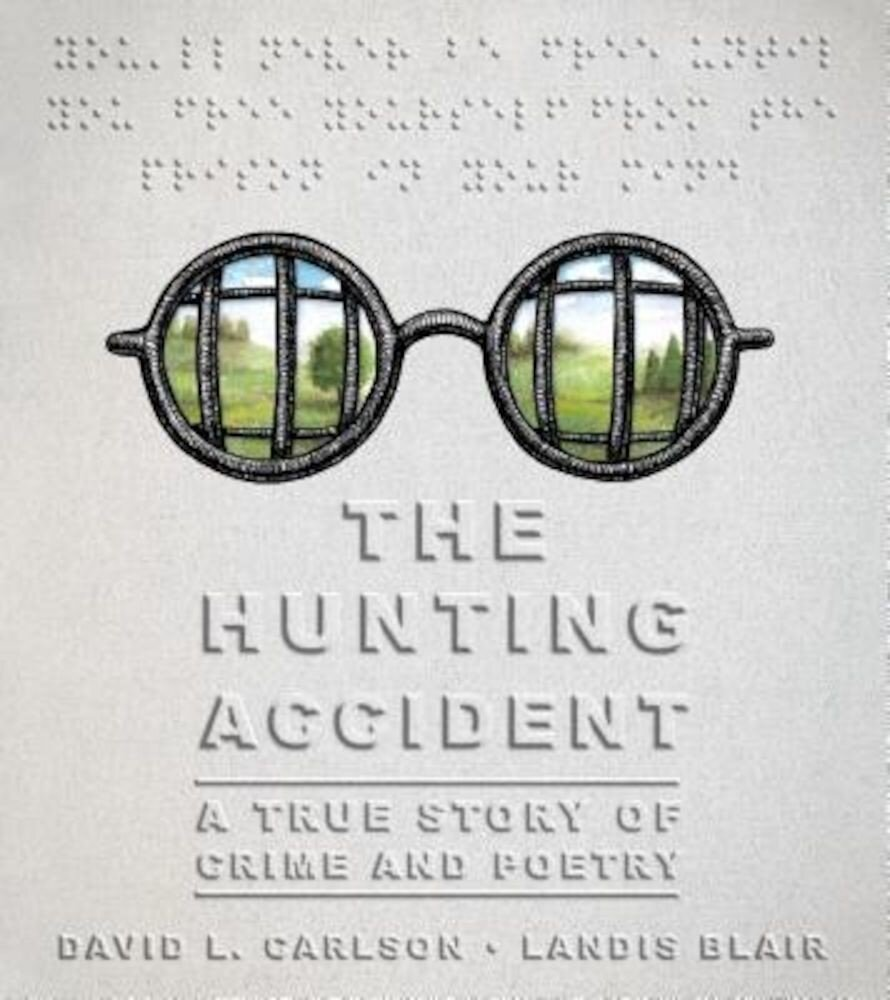 The Hunting Accident: A True Story of Crime and Poetry, Hardcover