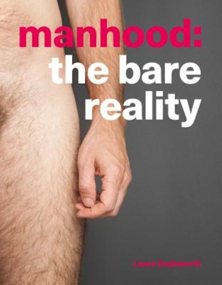 Manhood: The Bare Reality, Paperback
