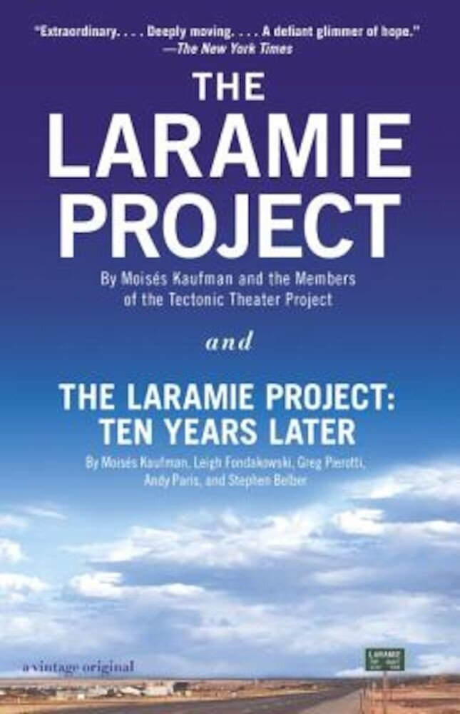 The Laramie Project and the Laramie Project: Ten Years Later, Paperback