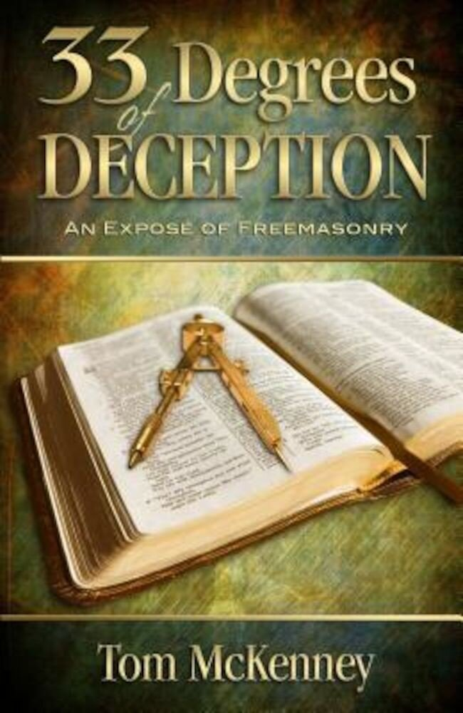 33 Degrees of Deception: An Expose of Freemasonry, Paperback
