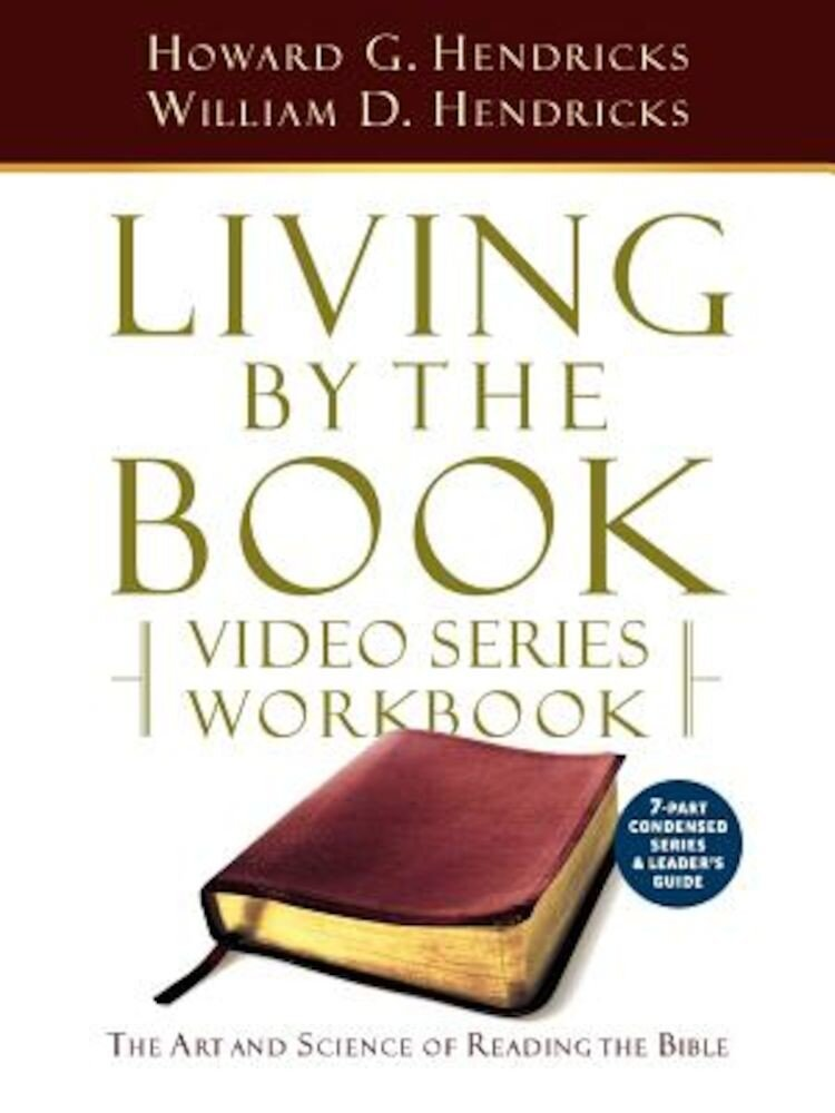 Living by the Book Video Series Workbook (7-Part Condensed Version), Paperback