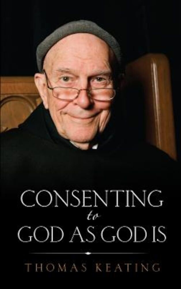 Consenting to God as God Is, Paperback