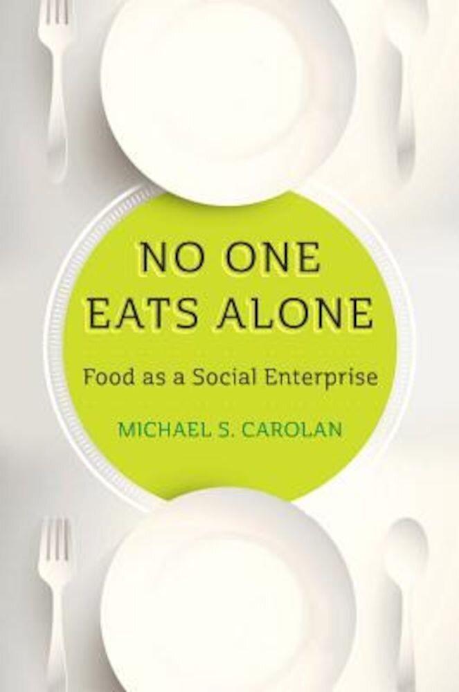 No One Eats Alone: Food as a Social Enterprise, Hardcover