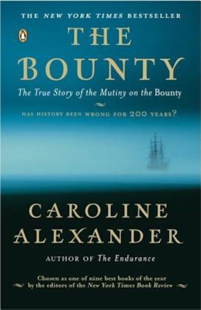 The Bounty: The True Story of the Mutiny on the Bounty, Paperback