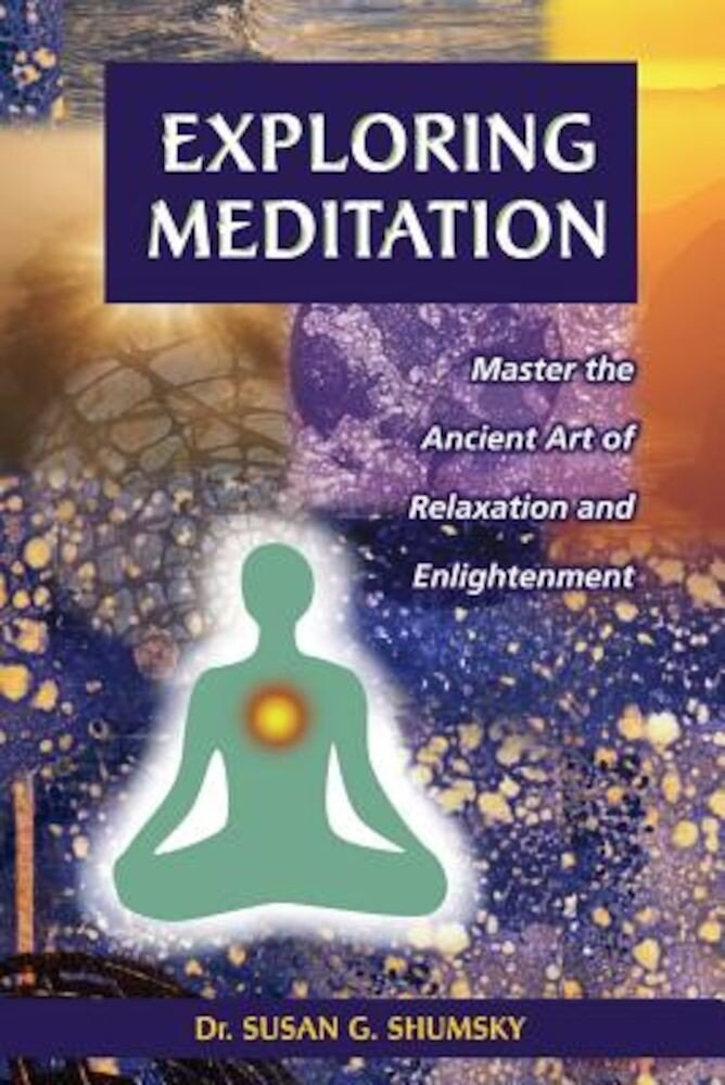 Exploring Meditation, Paperback