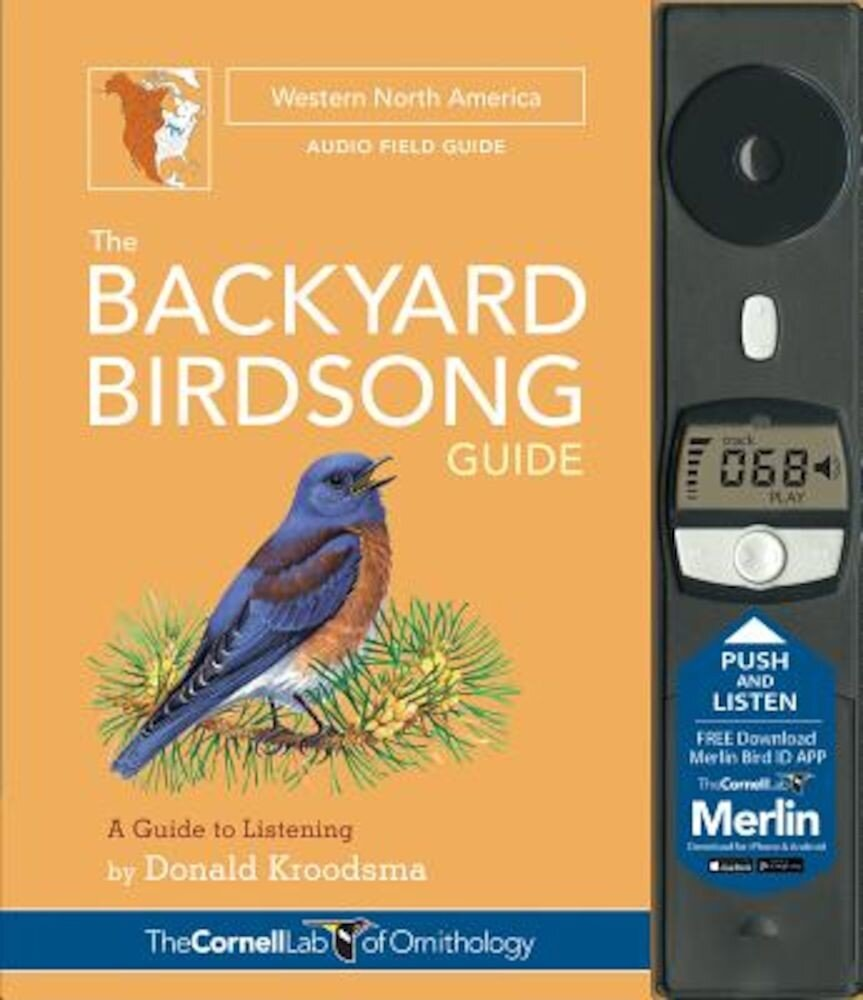 The Backyard Birdsong Guide Western North America: A Guide to Listening, Hardcover