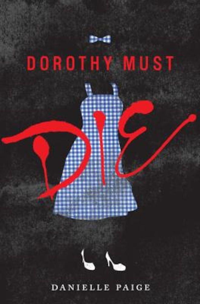 Dorothy Must Die, Hardcover