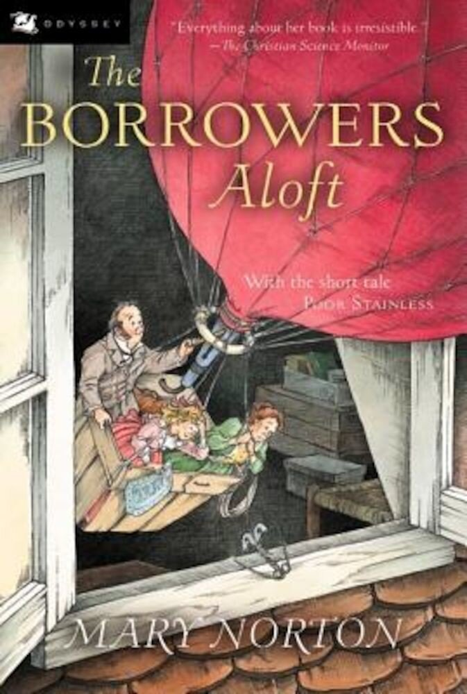 The Borrowers Aloft: With the Short Tale Poor Stainless, Paperback