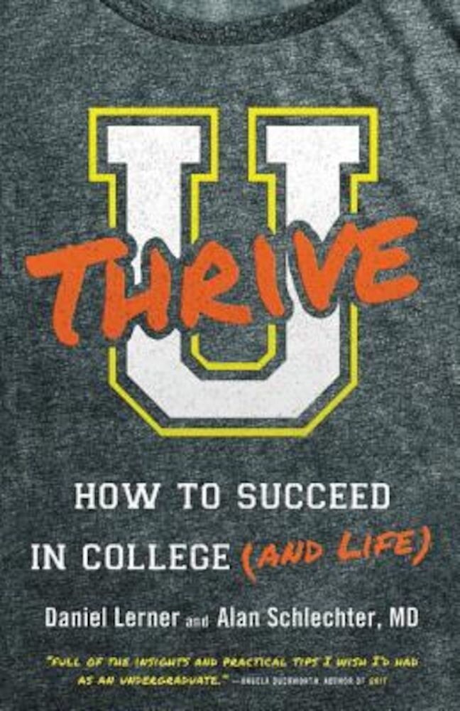 U Thrive: How to Succeed in College (and Life), Paperback