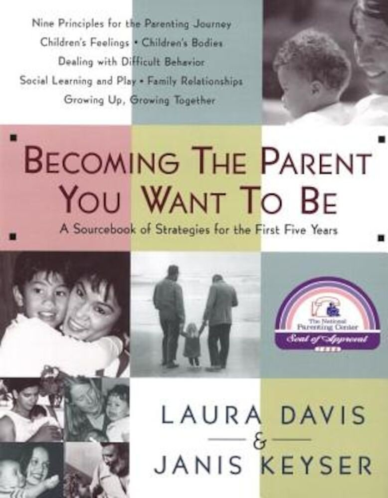 Becoming the Parent You Want to Be, Paperback