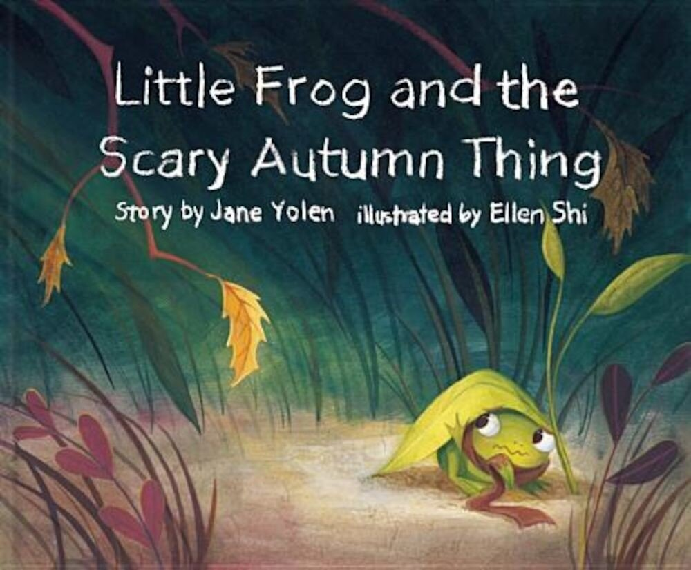 Little Frog and the Scary Autumn Thing, Hardcover