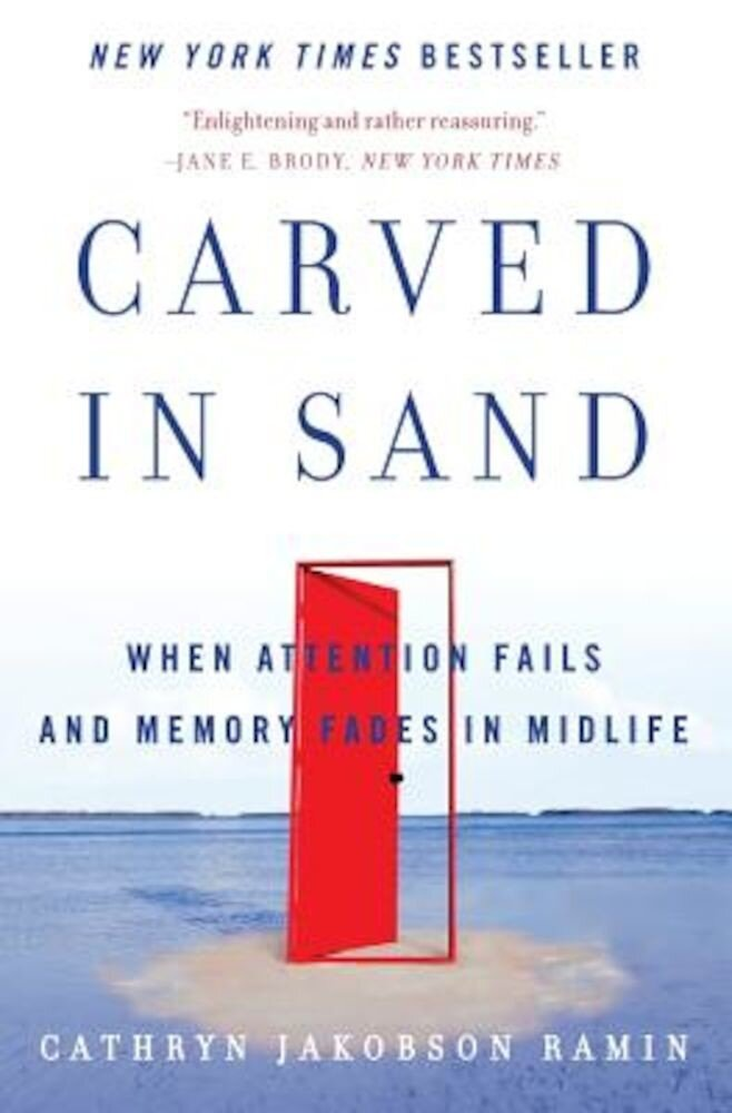 Carved in Sand: When Attention Fails and Memory Fades in Midlife, Paperback