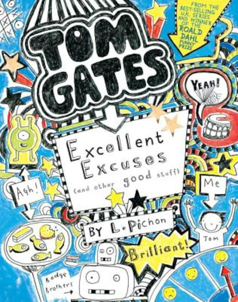 Tom Gates: Excellent Excuses (and Other Good Stuff), Hardcover