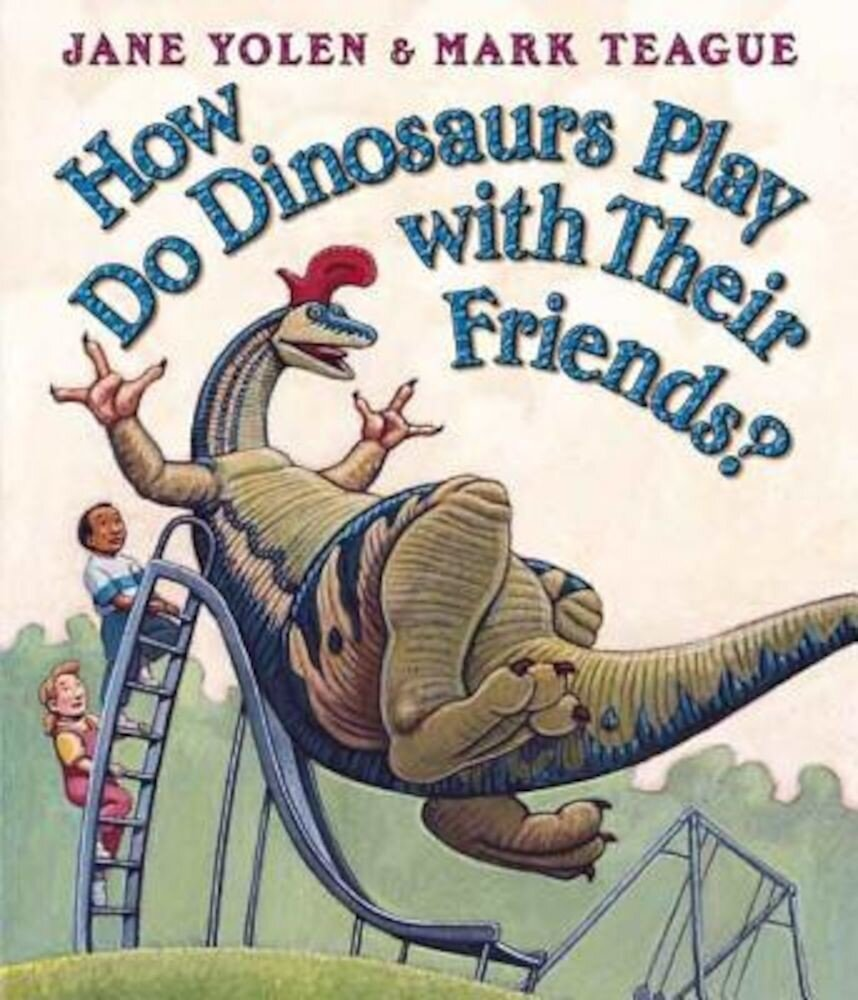 How Do Dinosaurs Play with Their Friends?, Hardcover