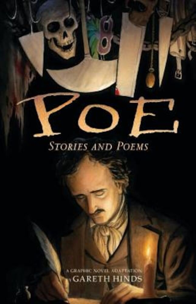 Poe: Stories and Poems: A Graphic Novel Adaptation by Gareth Hinds, Paperback