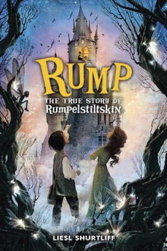 Rump: The True Story of Rumpelstiltskin, Hardcover