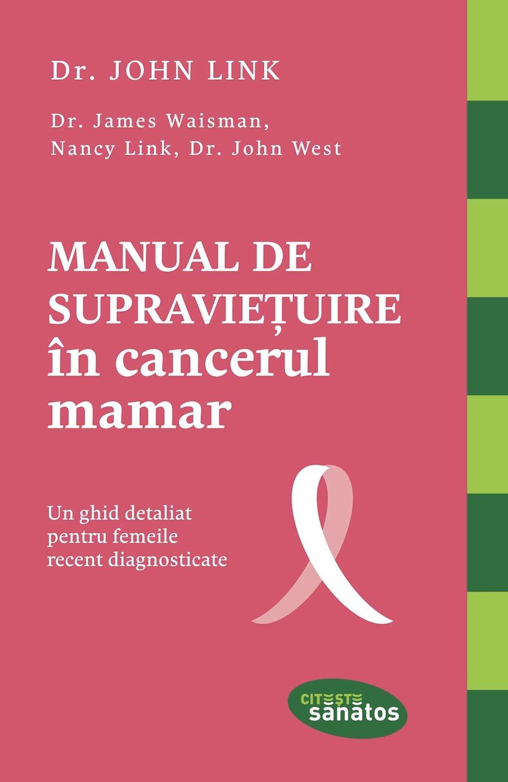 Manual de supravietuire in cancerul mamar. Un ghid detaliat pentru femeile recent diagnosticate (eBook)