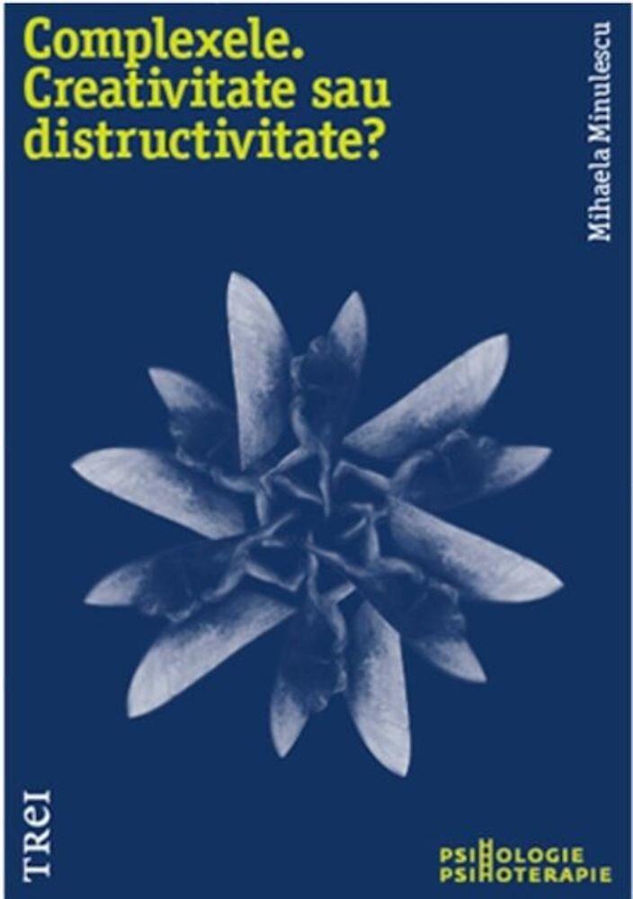 Coperta Carte Complexele. Creativitate sau distructivitate?