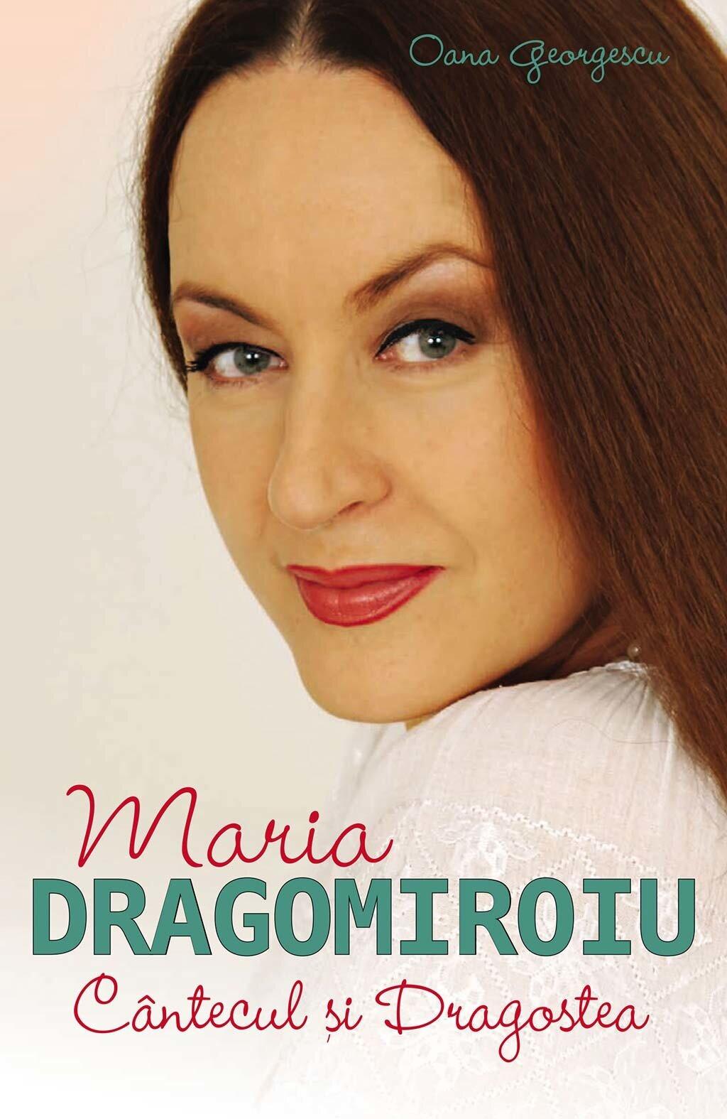 Maria Dragomiroiu. Cantecul si dragostea (eBook)
