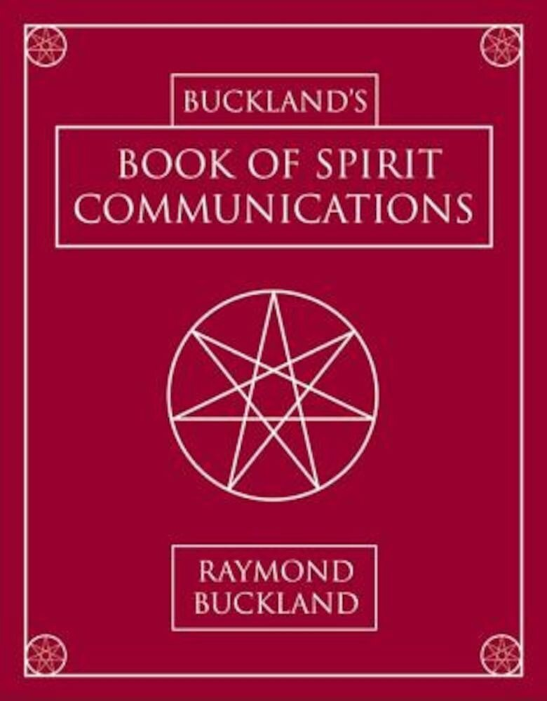 Buckland's Book of Spirit Communications, Paperback