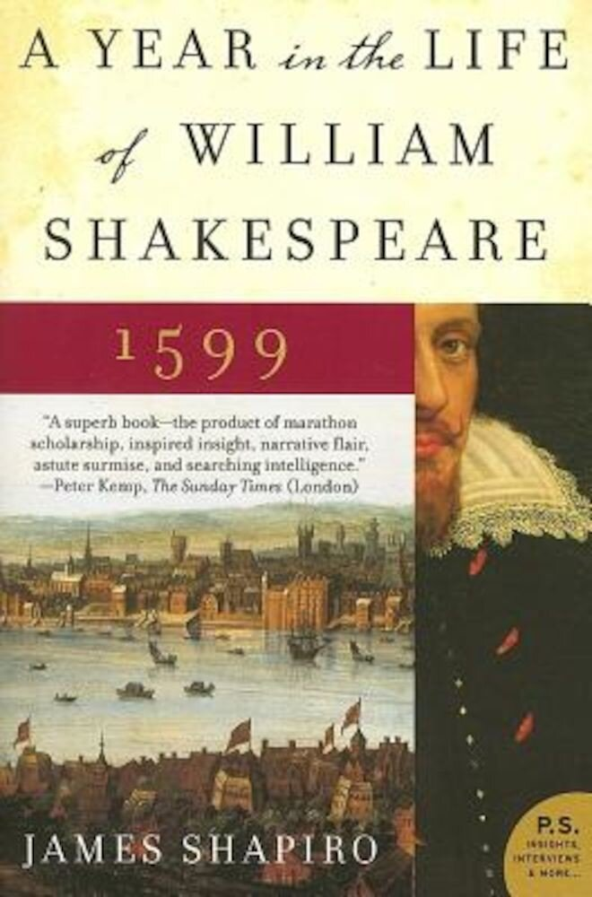 A Year in the Life of William Shakespeare: 1599, Paperback
