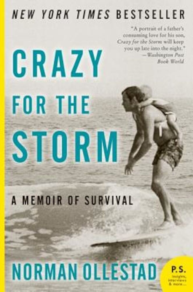Crazy for the Storm: A Memoir of Survival, Paperback
