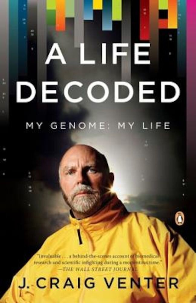A Life Decoded: My Genome: My Life, Paperback