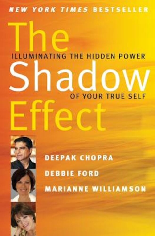 The Shadow Effect: Illuminating the Hidden Power of Your True Self, Paperback