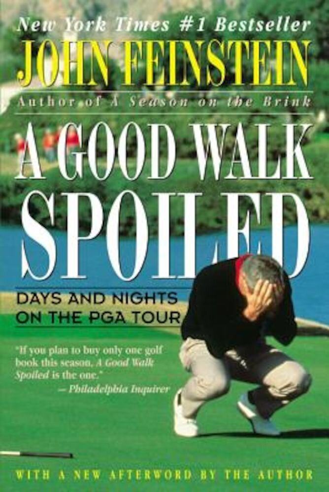 A Good Walk Spoiled: Days and Nights on the PGA Tour, Paperback