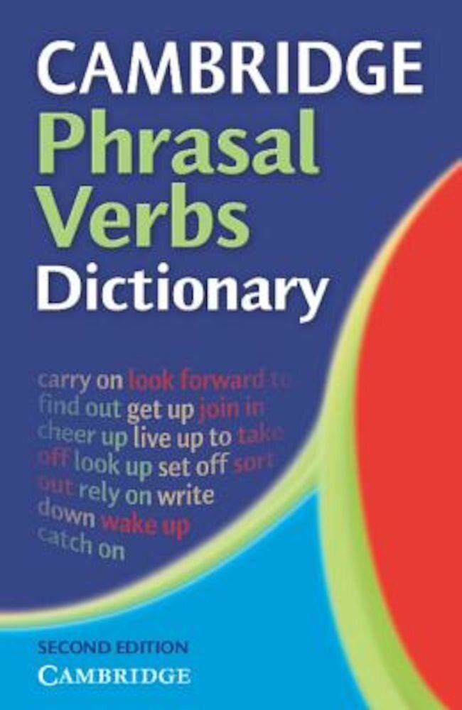 Cambridge Phrasal Verbs Dictionary, Paperback