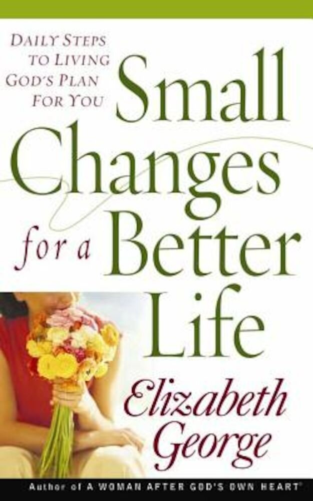 Small Changes for a Better Life, Paperback