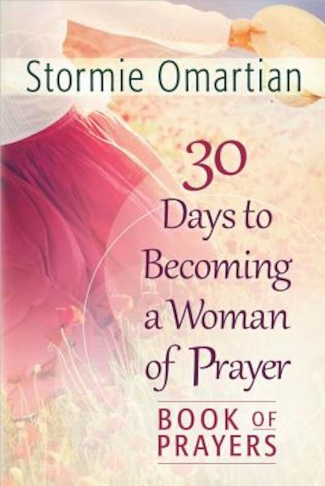 30 Days to Becoming a Woman of Prayer Book of Prayers, Paperback