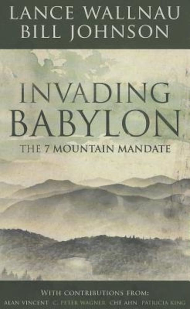 Invading Babylon: The 7 Mountain Mandate, Paperback