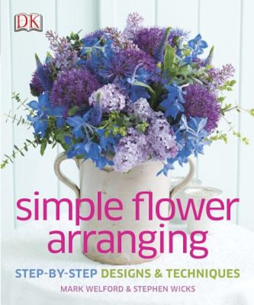 Simple Flower Arranging, Hardcover