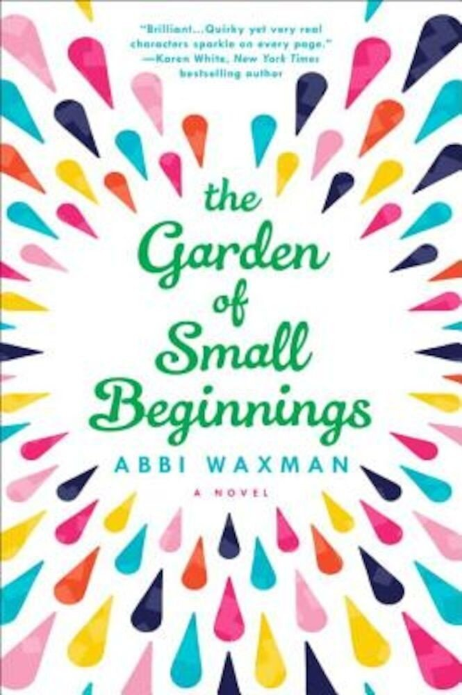 The Garden of Small Beginnings, Paperback