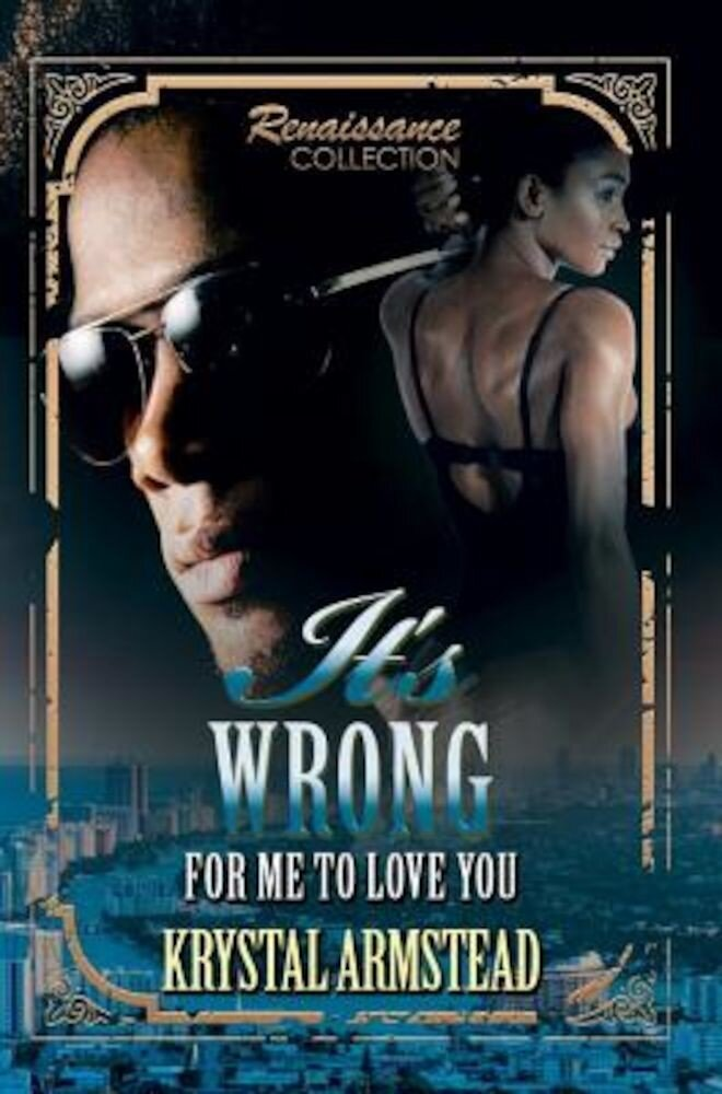 It's Wrong for Me to Love You: Renaissance Collection, Paperback