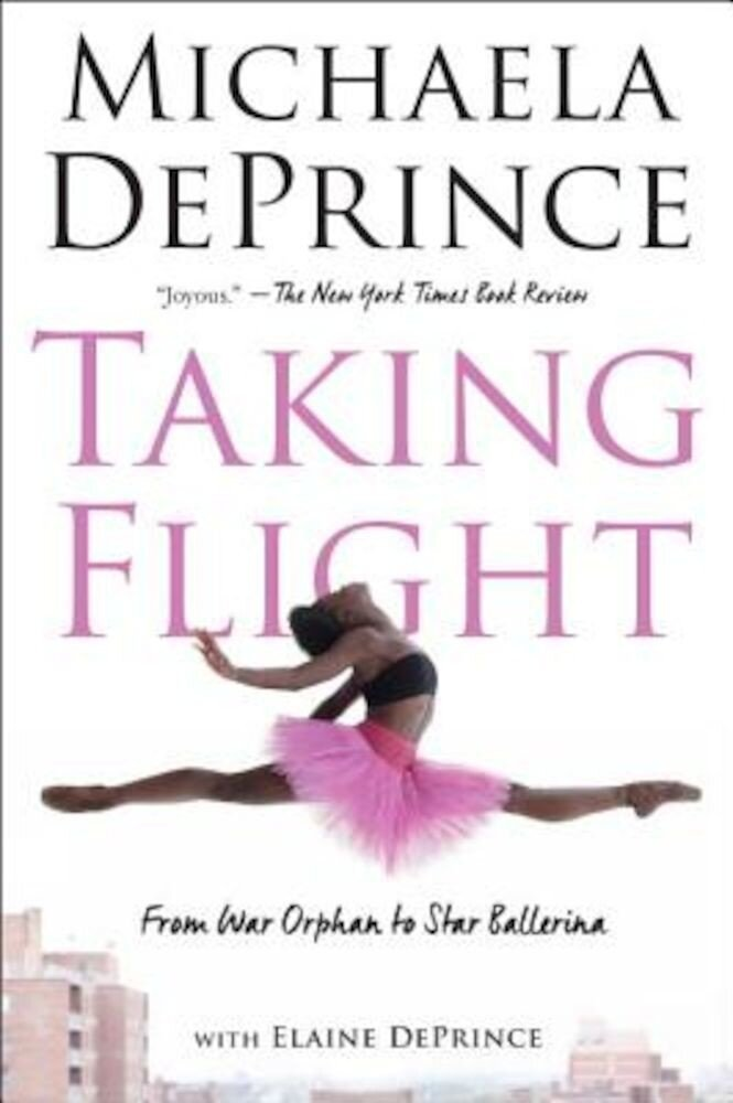 Taking Flight: From War Orphan to Star Ballerina, Paperback