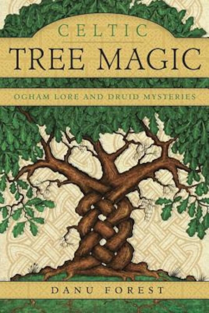 Celtic Tree Magic: Ogham Lore and Druid Mysteries, Paperback