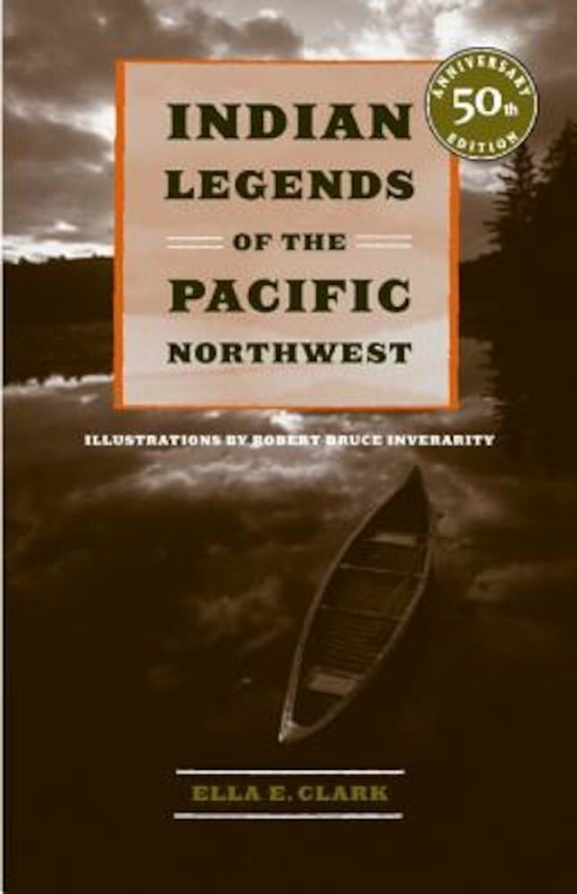 Indian Legends of the Pacific Northwest, Paperback