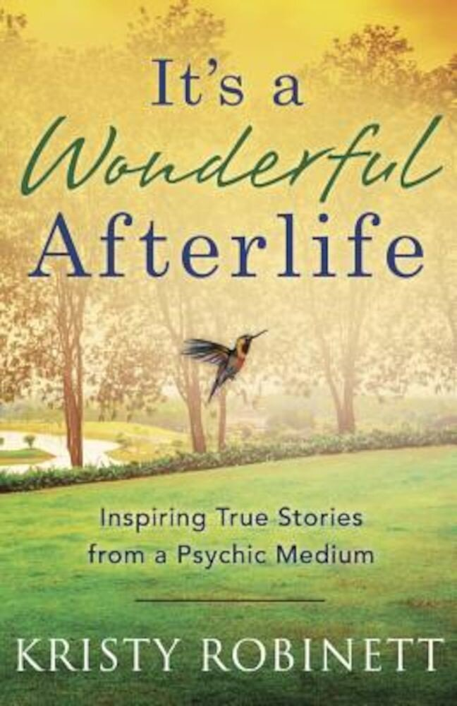 It's a Wonderful Afterlife: Inspiring True Stories from a Psychic Medium, Paperback