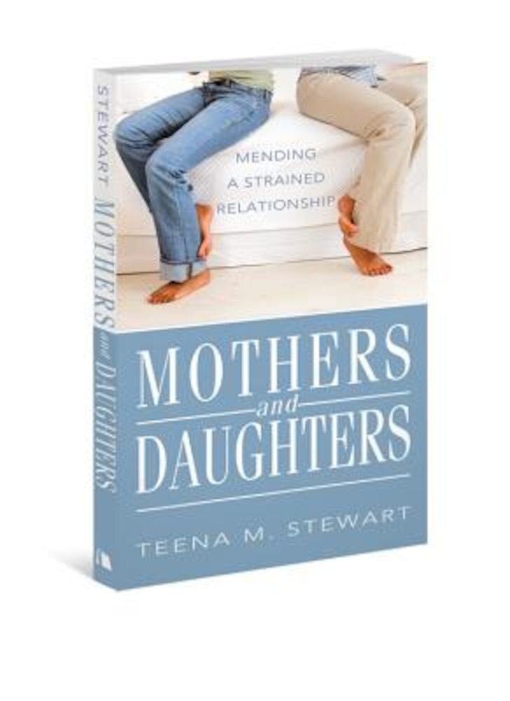 Mothers and Daughters: Mending a Strained Relationship, Paperback